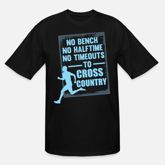 Country T-Shirts - No Bench No Halftime No Timeouts to Cross Country - Men's Tall T-Shirt black