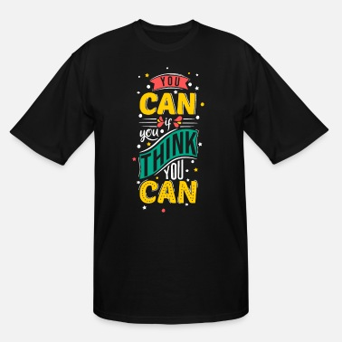 Sale You can if you think you can motivation - Men's Tall T-Shirt
