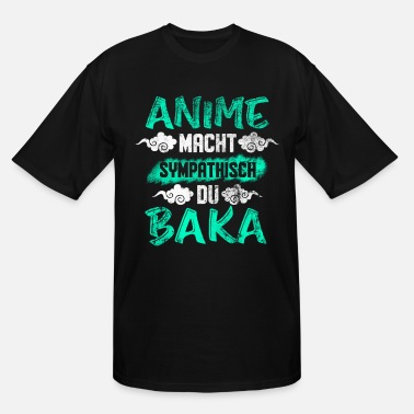 Sympathetic Anime Power Sympathetic Du Baka Gift - Men's Tall T-Shirt