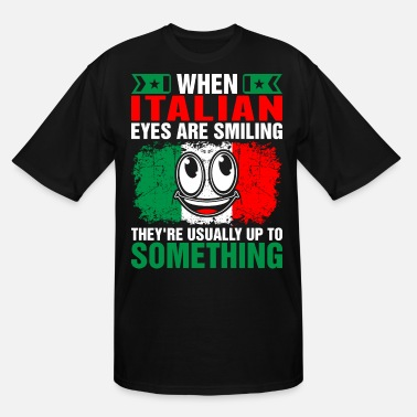 3b999f943 When Italian Eyes Are Smiling Tshirt - Men's Tall ...