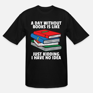Funny Mothers Day Read More Books Reading Lovers Book Funny Gift - Men's Tall T-Shirt
