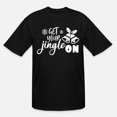 Pretty Get Your Jingle On - Men's Tall T-Shirt