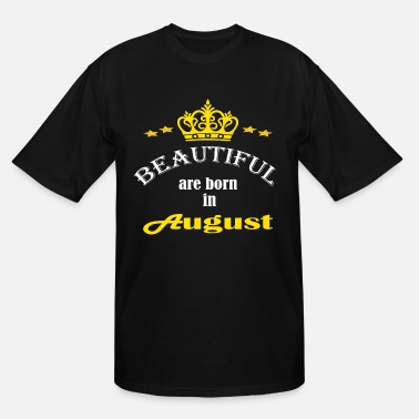 beautiful are born in August - Men's Tall T-Shirt