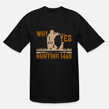 Deer Funny Hunting Quote - Men's Tall T-Shirt