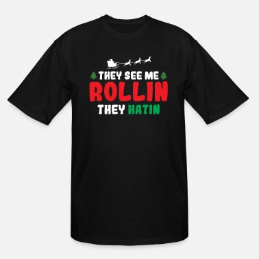Christmas X-mas They See Me Rollin They Hatin - Men's Tall T-Shirt