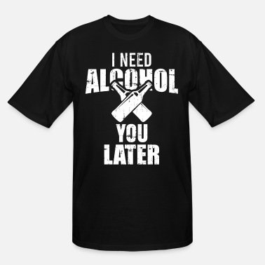 Beer I need alcohol - beer - Men's Tall T-Shirt