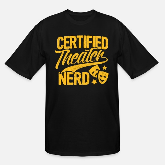 Theater T-Shirts - Theater Shirt Certified Theater Nerd Gift Tshirt - Men's Tall T-Shirt black