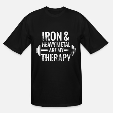Iron Metal Iron and hevay metal are my therapy 2 - Men's Tall T-Shirt