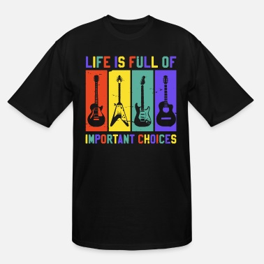 Trend Womens Life is Full of Important Choices - Men's Tall T-Shirt