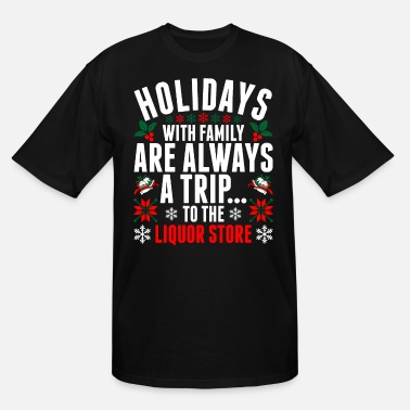 Family Holidays With Family Are Always A Trip Liquor Stor - Men's Tall T-Shirt