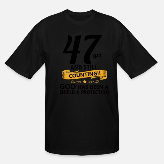 God T-Shirts - 47th years and still counting - Men's Tall T-Shirt black