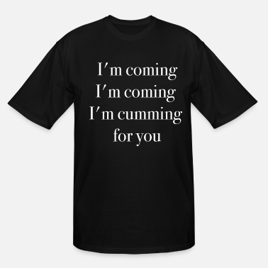 Fist i am cumming Porn speech funny quote - Men's Tall T-Shirt