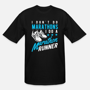Marathon I don't do Marathons i do a Marathon runner - Men's Tall T-Shirt