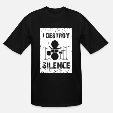 Destroy Rock Band I Destroy Silence Drums Drummer Rock Metal Gift - Men's Tall T-Shirt