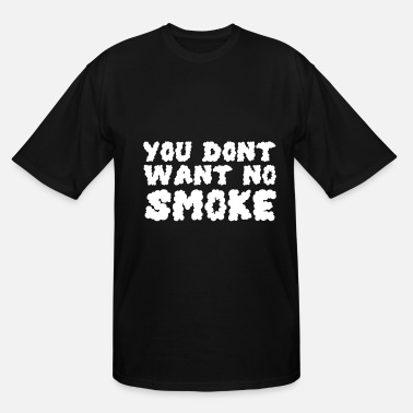 Smoking Smoking Smoke - Men's Tall T-Shirt