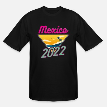 Cruise Mexico 2022 Fun Vacation Traveler Gift - Men's Tall T-Shirt
