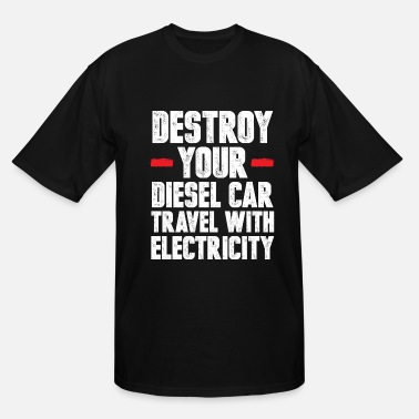 Vehicle Climate Change Nature Anti-Pollution Cool Gift - Men's Tall T-Shirt