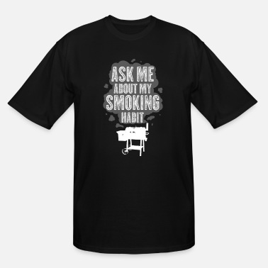 Beef Ask Me About My Smoking Habit Funny BBQ Gift - Men's Tall T-Shirt