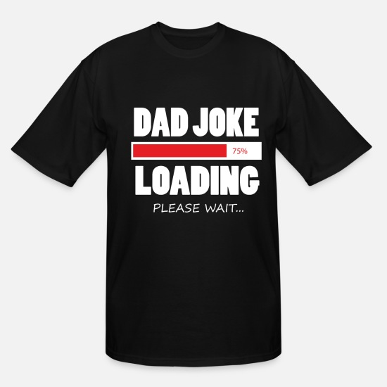 Dad T-Shirts - Dad Joke - Men's Tall T-Shirt black