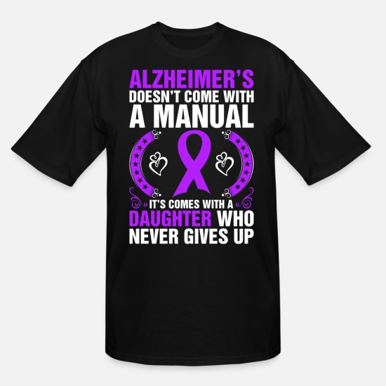 Father And Daughter T-Shirts - Alzheimers Doesnt Come With A Manual Tshirt - Men's Tall T-Shirt black