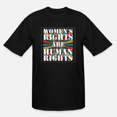 Human Right Human Rights - Women's rights are human rights - Men's Tall T-Shirt