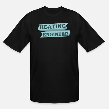 Heat Heating Engineer - Heating engineer - Men's Tall T-Shirt