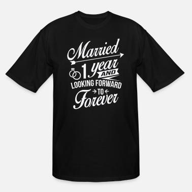 Wedding Married 1 Year and Looking Forward To Forever, - Men's Tall T-Shirt