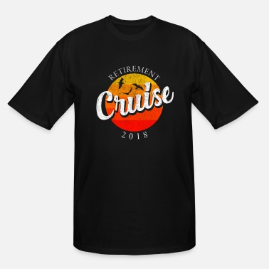 Cruise retirement cruise ship holiday retire vacation - Men's Tall T-Shirt