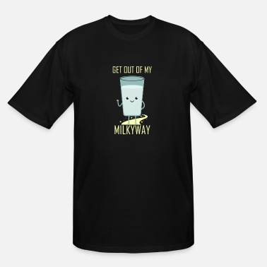 Get Out Of Get Out Of My Milkyway - Men's Tall T-Shirt