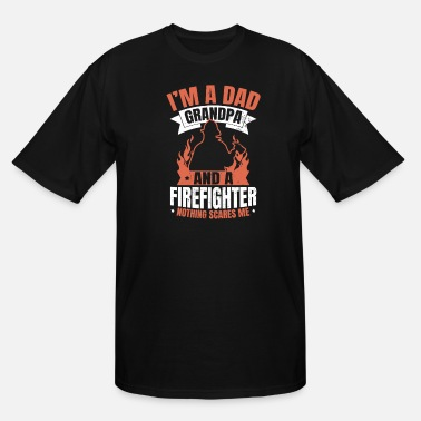 Fighter Firefighter Grandpa Dad Scares Me Gift - Men's Tall T-Shirt