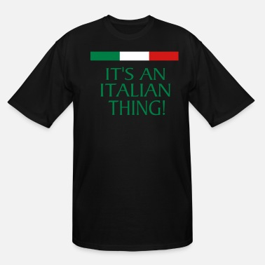 Italian IT'S AN ITALIAN THING! - Men's Tall T-Shirt