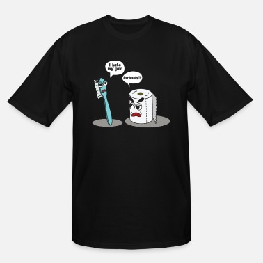 Funny Funny Saying - I hate my job toothbrush - Men's Tall T-Shirt
