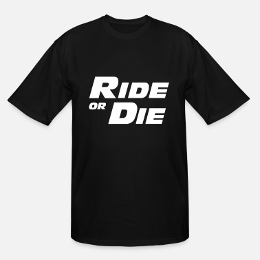 Fast FAST AND FURIOUS ride or die - Men's Tall T-Shirt