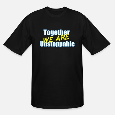 Building Together we are Unstoppable - Men's Tall T-Shirt