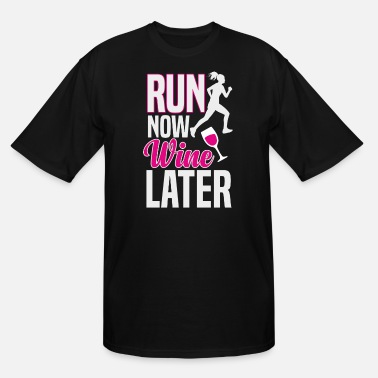 Later run now wine later - Men's Tall T-Shirt