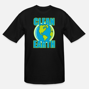 Clean Earth Clean Earth, Earth Day, - Men's Tall T-Shirt