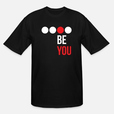 Be You Be You - Men's Tall T-Shirt