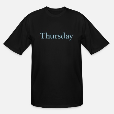 Day Thursday - Day of the week - Men's Tall T-Shirt
