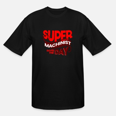 Super Super Machinist - Men's Tall T-Shirt