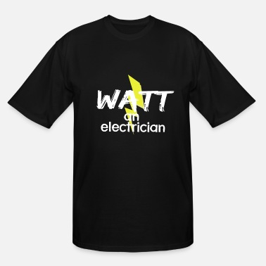 Ground Watt an electrician | Gift electricity funny - Men's Tall T-Shirt