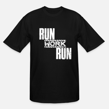 Marathon Running Saying | Runner Sports Jogger Work Run - Men's Tall T-Shirt