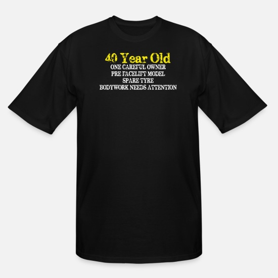 Old T-Shirts - 40 Year Old - Men's Tall T-Shirt black