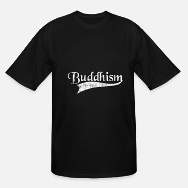 Buddhism Buddhism - Men's Tall T-Shirt