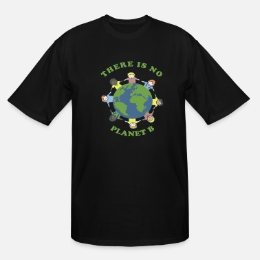 Eco There Is No Planet B Save Earth Day Nature Gift - Men's Tall T-Shirt
