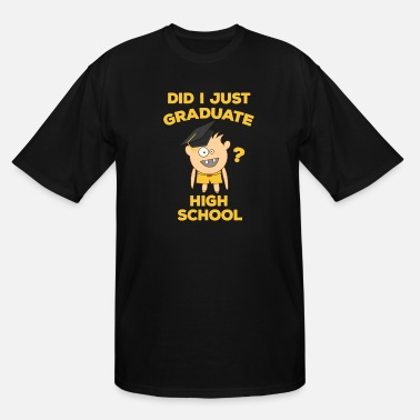 High School Graduate High School Graduation 2018 Funny Graduate - Men's Tall T-Shirt
