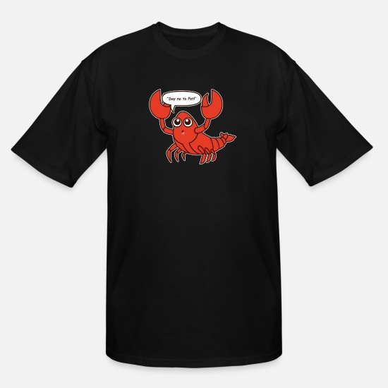 Funny Lobster Crawfish Say No To Pot Gift Idea Men's Tall ...
