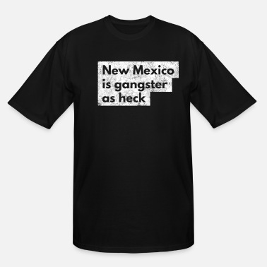 Religion Funny New Mexico Is Gangster As Heck LDS Mormon - Men's Tall T-Shirt