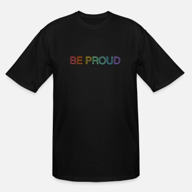 Logo be proud quote - Men's Tall T-Shirt
