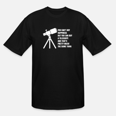 Happiness you can t buy happiness but a telescope astronomy - Men's Tall T-Shirt