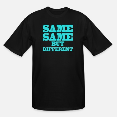 Different Same Same But Differnet Thailand Holiday Quote - Men's Tall T-Shirt